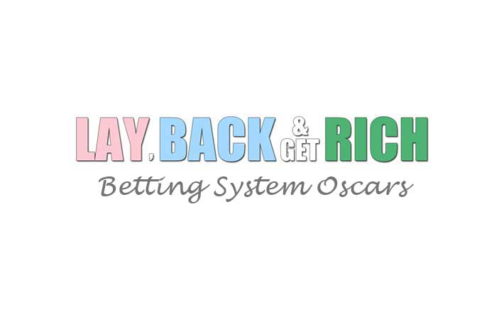 Lay Back & Get Rich Betting System Oscars